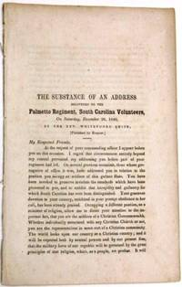 THE SUBSTANCE OF AN ADDRESS DELIVERED TO THE PALMETTO REGIMENT, SOUTH CAROLINA VOLUNTEERS, ON SATURDAY, DECEMBER 26, 1846, BY THE REV. WHITEFOORD SMITH, [PUBLISHED BY REQUEST.]