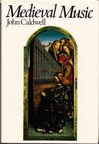 Medieval Music. by  John CALDWELL - Hardcover - from Centralantikvariatet (SKU: 96425)