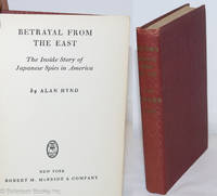 image of Betrayal from the East; the inside story of Japanese spies in America