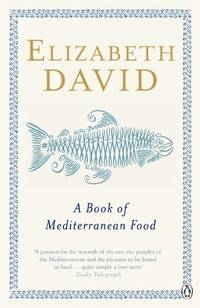 image of A Book of Mediterranean Food (Penguin Cookery Library)