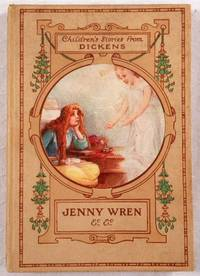 Jenny Wren and Barnaby Rudge. Children's Stories from Dickens. The Gem Dickens Library