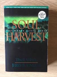 SOUL HARVEST: THE WORLD TAKES SIDES (BOOK 4: LEFT BEHIND SERIES)