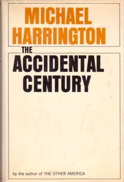 New York: Macmillan Company, 1965. First Edition, First Printing. INSCRIBED by Michael Harrington on...