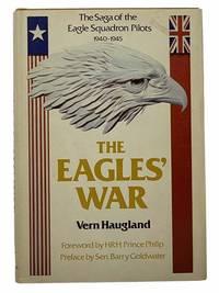 The Eagles' War: The Saga of the Eagle Squadron Pilots 1940-1945