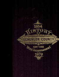 image of History of Schuyler County, New York; with Illustrations and Biographical Sketches of Some of Its Prominent Men and Pioneers