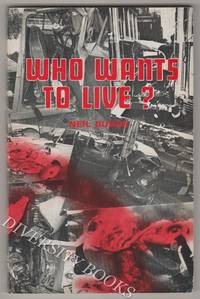 WHO WANTS TO LIVE?