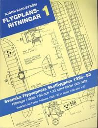 Flygplansritningar No.1 - Svenska Flygvapnets Skolflygplan 1926-83, Ritningar I Skala 1:50 Och 1:72 Samt Bilder Och Data / Swedish Air Force Trainers 1926-83 in Scale 1:50 and 1:72