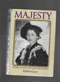 MAJESTY Elizabeth II and the House of Windsor by Robert Lacey - 1977