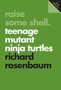 Raise Some Shell: Teenage Mutant Ninja Turtles: Pop Classics #1