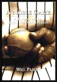 image of A NOBLE GAME - A History of the Negro Baseball Leagues