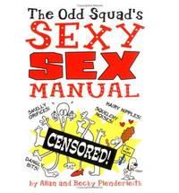 The Odd Squad's Sexy Sex Manual
