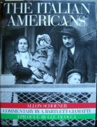 image of The Italian Americans. Commentary by A. Bartlett Giamatti. Bibliography by Remigio U. Pane