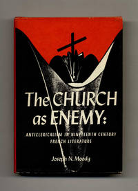 The Church As Enemy: Anticlericalism in Nineteenth Century French  Literature