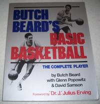 Butch Beard's Basic Basketball: The Complete Player