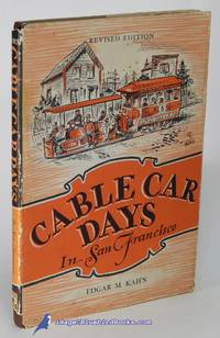Cable Car Days in San Francisco: Revised Edition