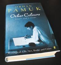 Other Colours - Essays and a Story by Orhan Pamuk - First Edition - 2007 - from Denton Island Books (SKU: dscf3868)