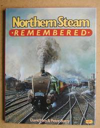 Northern Steam Remembered. by  David & Peter Batty Hey - Hardcover - Reprint. - 1988 - from N. G. Lawrie Books. (SKU: 43112)