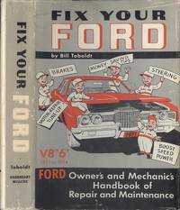 Fix Your Ford: Ford V8's, 6's 1971 to 1954 - Owners' and Mechanics' Handbook of Repair and Maintenance