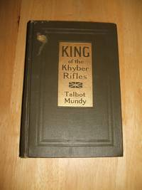 image of KING --- OF THE KHYBER RIFLES: A ROMANCE OF ADVENTURE