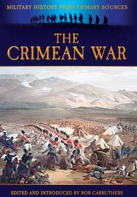 The Crimean War Military History from Primary Sources