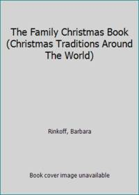 image of The Family Christmas Book (Christmas Traditions Around The World)