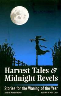 Harvest Tales and Midnight Revels; Stories for the Waning of the Year by  Michael (editor) Mayhew - Paperback - First Edition - 1998 - from Kayleighbug Books and Biblio.com