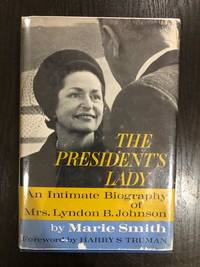 image of The President's Lady; : an Intimate Biography of Mrs. Lyndon B. Johnson