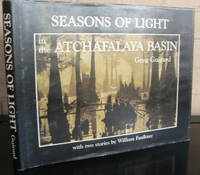 Seasons of Light in the Atchafalaya Basin With Two Stories By William Faulkner
