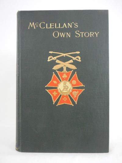 McClellan's Own Story; The War for...