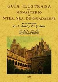 Guía ilustrada del Monasterio de Nuestra Señora de Guadalupe