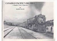 Canadian Pacific's Big Hill:  A Hundred Years of Operation ( CP Rail / CPR )( Railway /...
