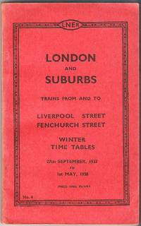 London and Suburbs. Trains from and to Liverpool Street Fenchurch Street Winter Time Tables 27th...