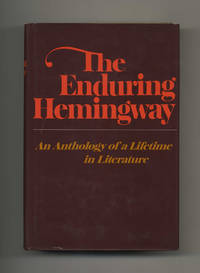 image of The Enduring Hemingway: An Anthology Of A Lifetime In Literature  - 1st  Edition/1st Printing