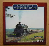 Railways of the Yorkshire Dales.