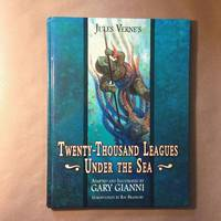 Jules Verne's Twenty-Thousand Leagues Under the Sea (Deluxe Limited Edition) by Jules Verne; Gary Gianni [Illustrator]; Ray Bradbury [Introduction] - Signed First Edition - 2009 - from The Bookman & The Lady (SKU: LL406)