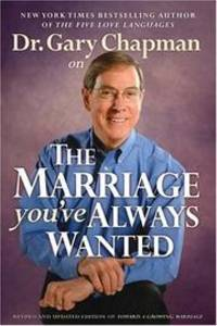 image of Dr. Gary Chapman on The Marriage You've Always Wanted