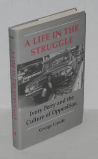 A life in the struggle; Ivory Perry and the culture of opposition