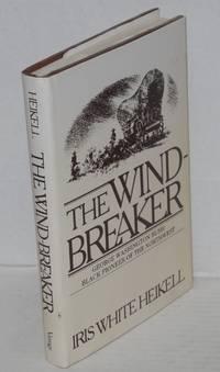 The wind-breaker; George Washington Bush: black pioneer of the northwest