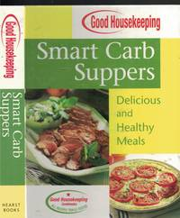image of Goodhousekeeping Smart Carb Suppers Delicious and Healthy Meals