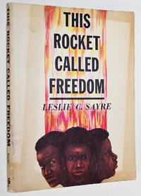 This Rocket Called Freedom by  Leslie C Sayre - Paperback - First Edition - 1963 - from Knickerbocker Books and Biblio.com