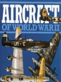 Aircraft of World War 2 by  Bill Gunston - Hardcover - 1997 - from ThriftBooks (SKU: G1851528652I5N00)