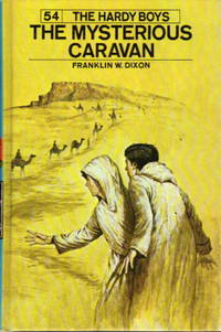 THE MYSTERIOUS CARAVAN: The Hardy Boys Series 54. by  Franklin W Dixon  - Hardcover  - 1975.  - from Bookfever.com, IOBA (SKU: 55276)