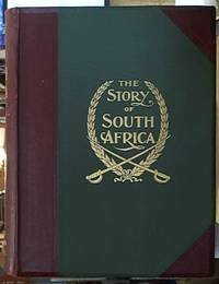 image of The Story of South Africa; An Account of the Historical Transformation of the Dark Continent by the European Powers and the Culminating Contest between Great Britain and the South African Republic in the Transvaal War