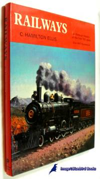 Railways   A Pictorial History of the First 150 Years