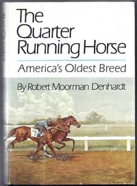 The Quarter Running Horse.  America's Oldest Breed