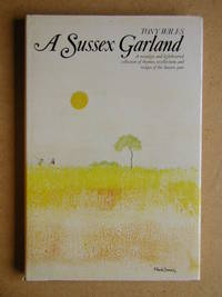 A Sussex Garland. A Nostalgic and Lighthearted Collection of Rhymes, Recollections and Recipes of the Sussex Year
