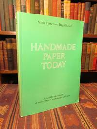 Handmade Paper Today, A Worldwide Survey of Mills, Papers, Techniques and Uses