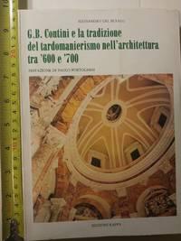 G. B. Contini e la tradizione del tardomanierismo nell'architettura tra '600 e '700