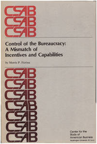 Control of the Bureaucracy: A Mismatch of Incentives and Capabilities