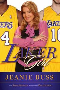 Laker Girl : From Pickfair to Playboy to the Prule and Gold